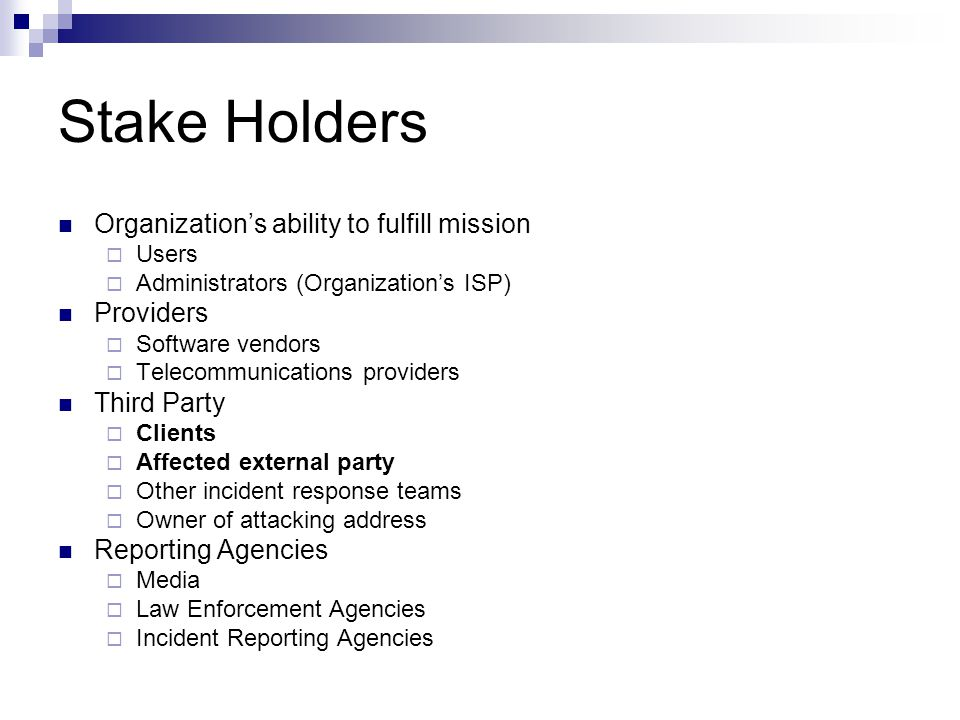 Stake Holders Organization's ability to fulfill mission Providers