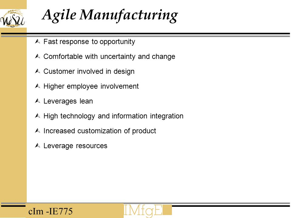 Agile Manufacturing Fast response to opportunity