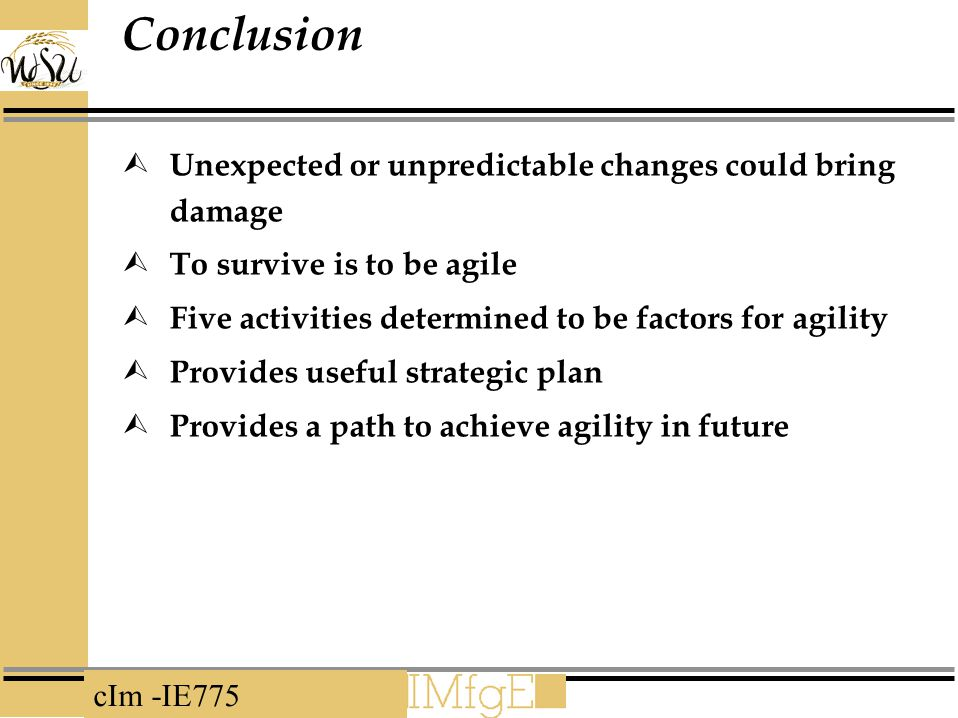 Conclusion Unexpected or unpredictable changes could bring damage