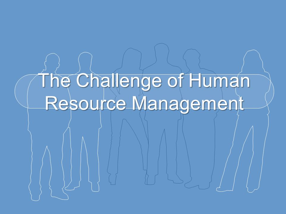 The Challenge of Human Resource Management