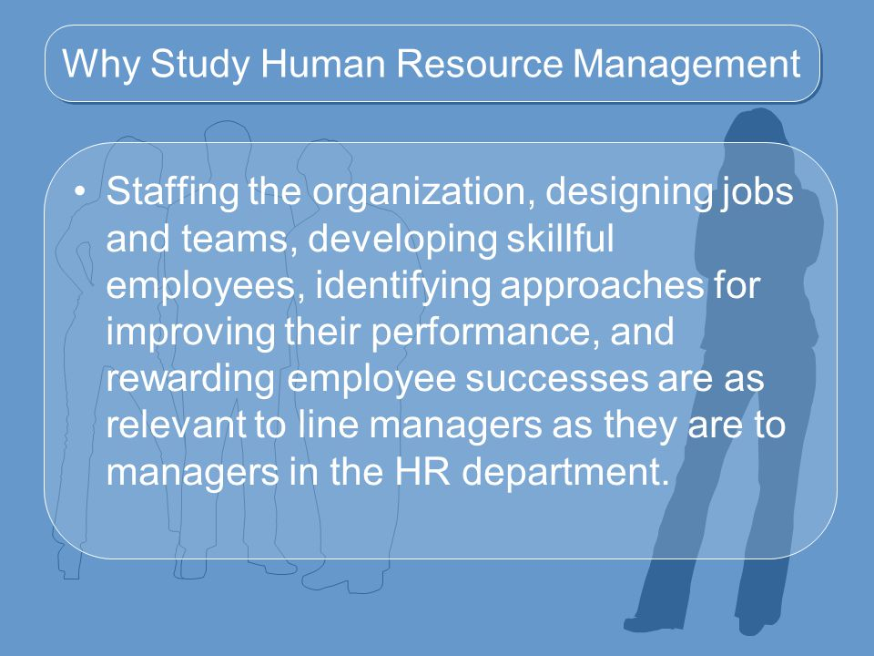 Why Study Human Resource Management