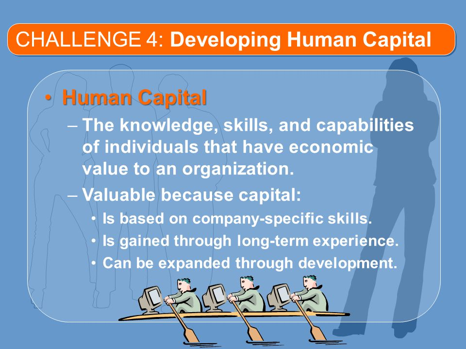 CHALLENGE 4: Developing Human Capital