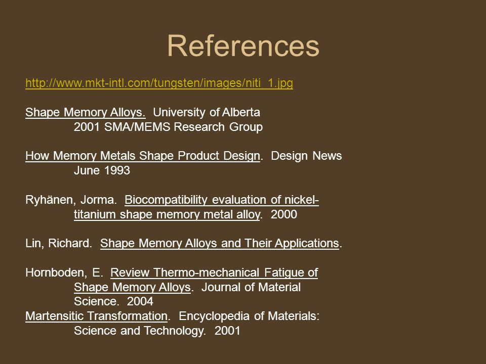 References http://www.mkt-intl.com/tungsten/images/niti_1.jpg