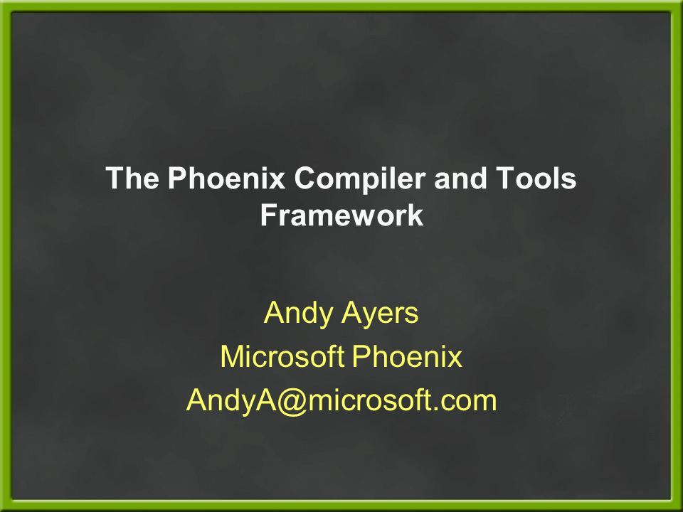 The Phoenix Compiler and Tools Framework