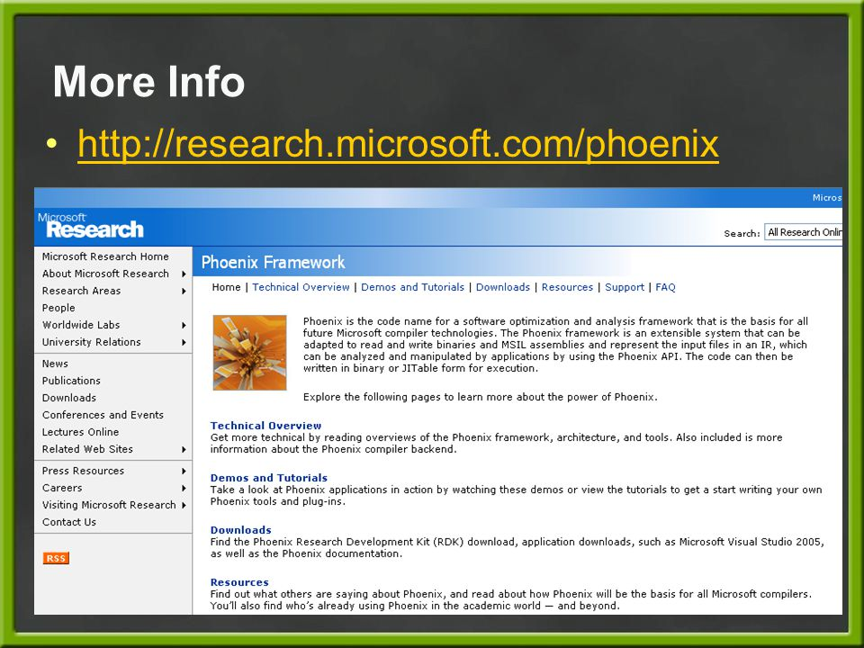 More Info http://research.microsoft.com/phoenix