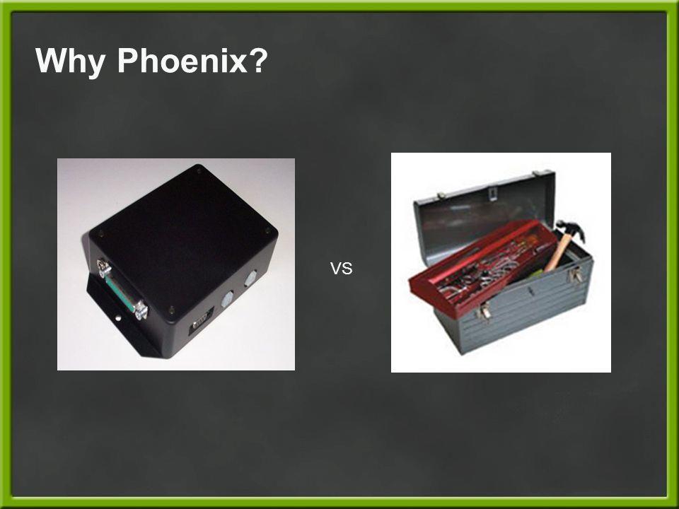 Why Phoenix VS