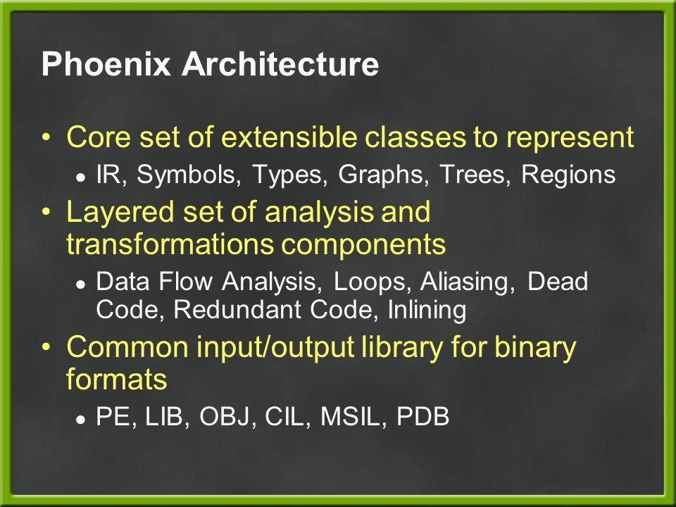 Phoenix Architecture Core set of extensible classes to represent