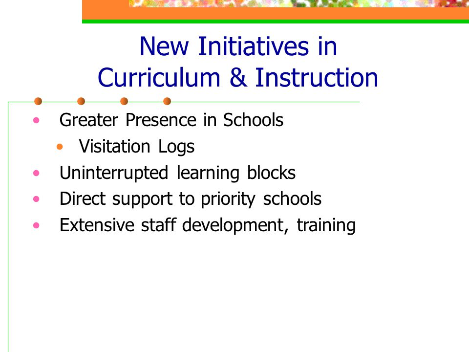 New Initiatives in Curriculum & Instruction