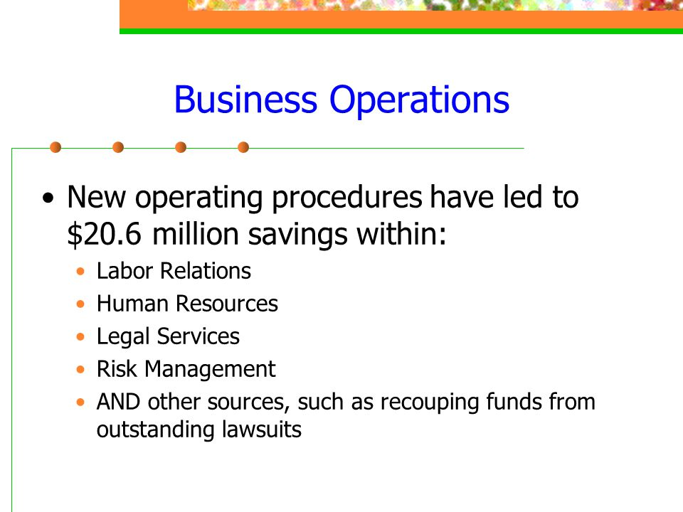 New operating procedures have led to $20.6 million savings within:
