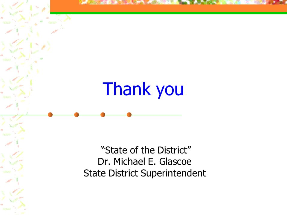 Thank you State of the District Dr. Michael E. Glascoe