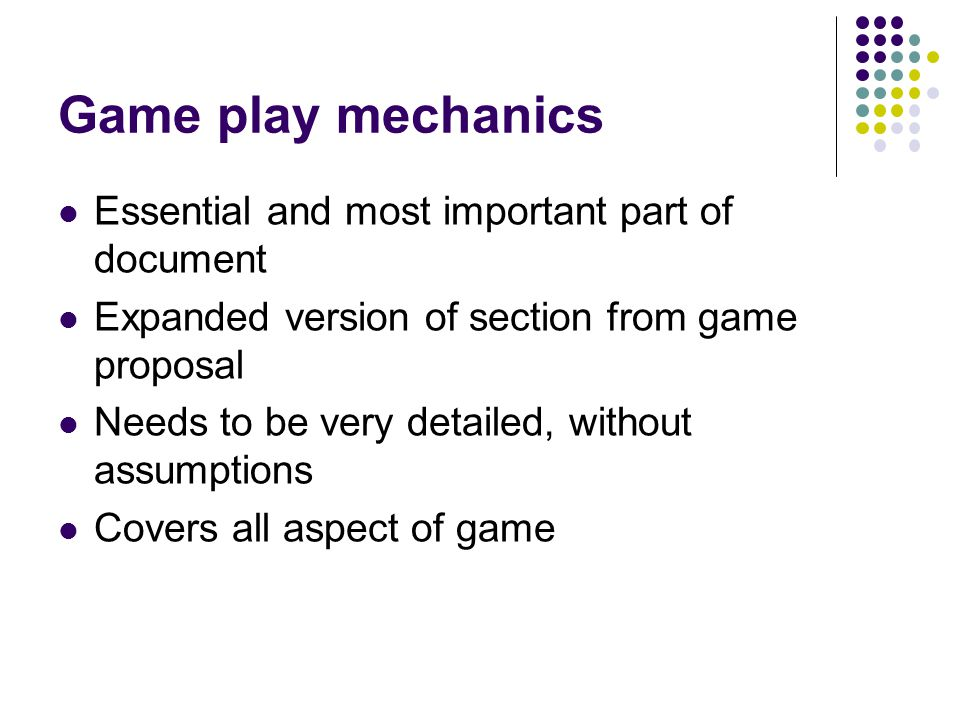 Game play mechanics Essential and most important part of document
