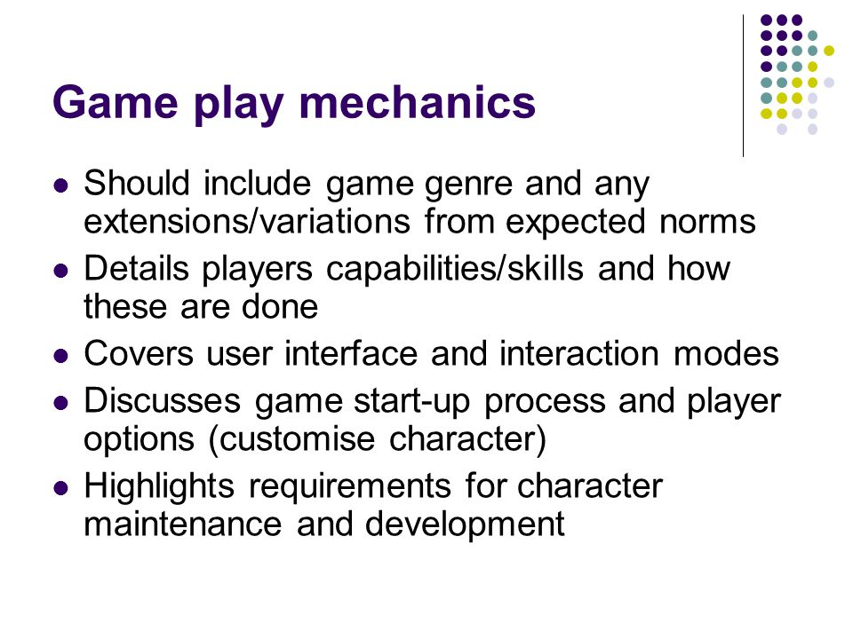 Game play mechanics Should include game genre and any extensions/variations from expected norms.