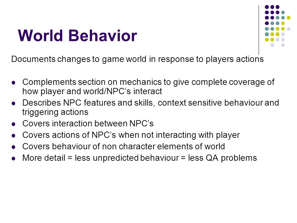 World Behavior Documents changes to game world in response to players actions.
