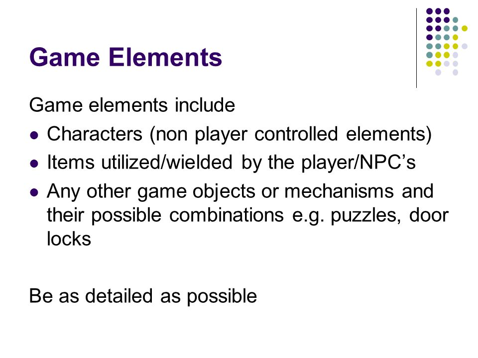 Game Elements Game elements include