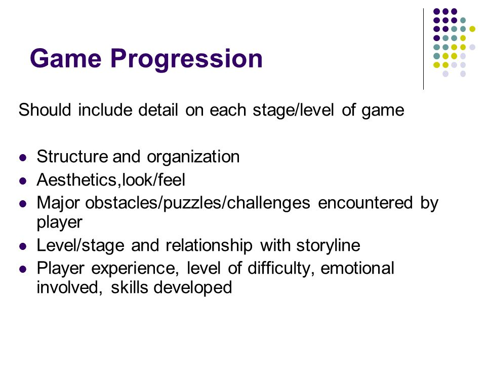 Game Progression Should include detail on each stage/level of game