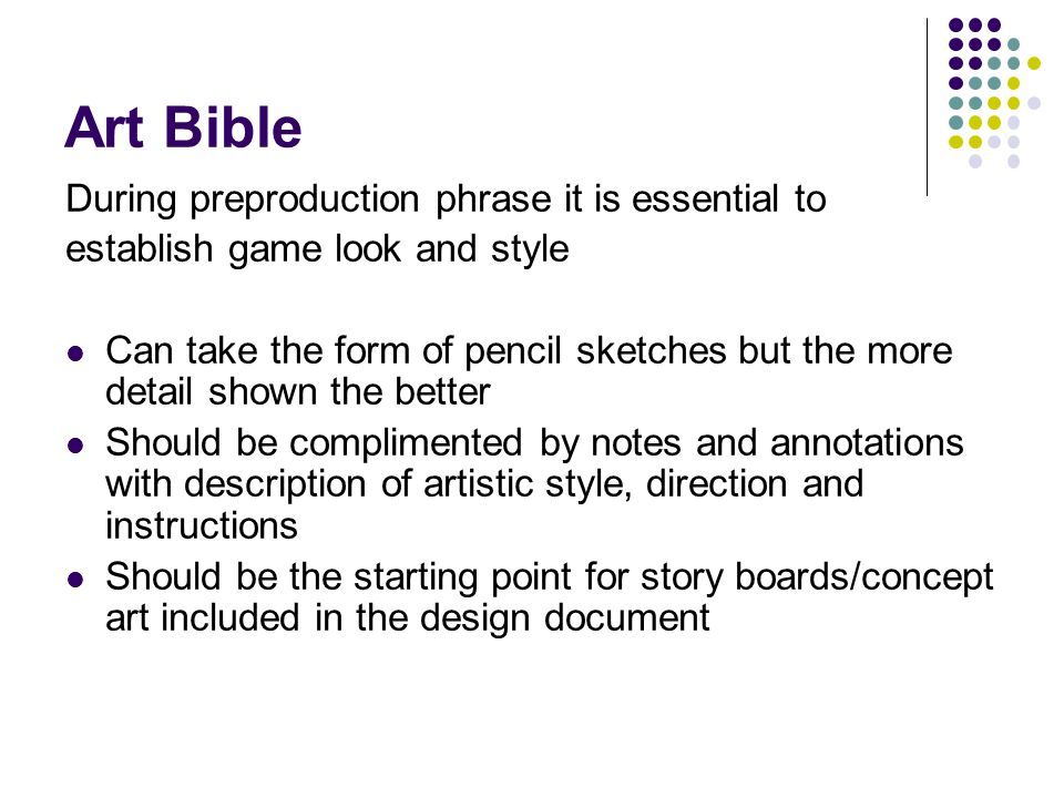 Art Bible During preproduction phrase it is essential to
