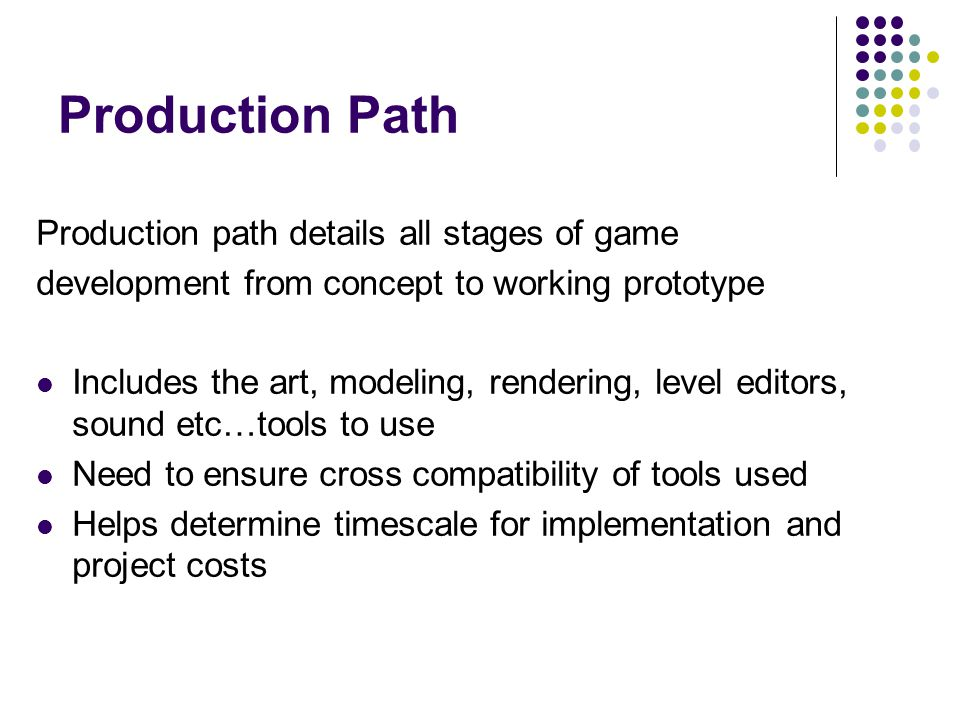 Production Path Production path details all stages of game