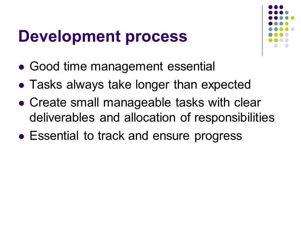 Development process Good time management essential