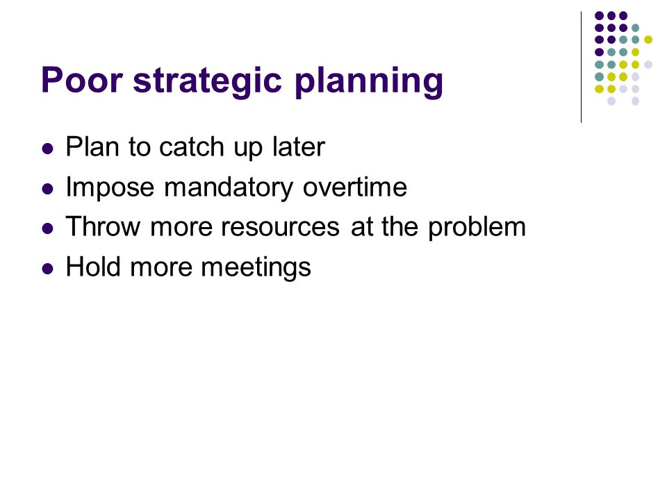 Poor strategic planning