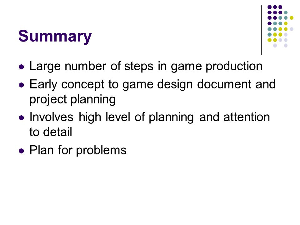 Summary Large number of steps in game production