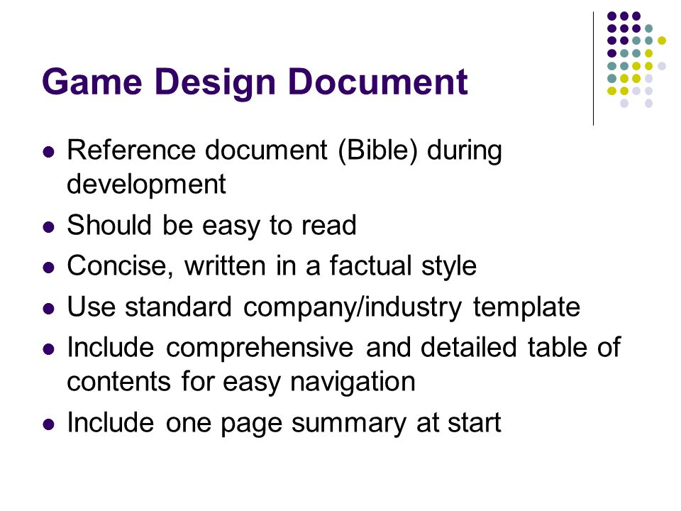 Game Design Document Reference document (Bible) during development