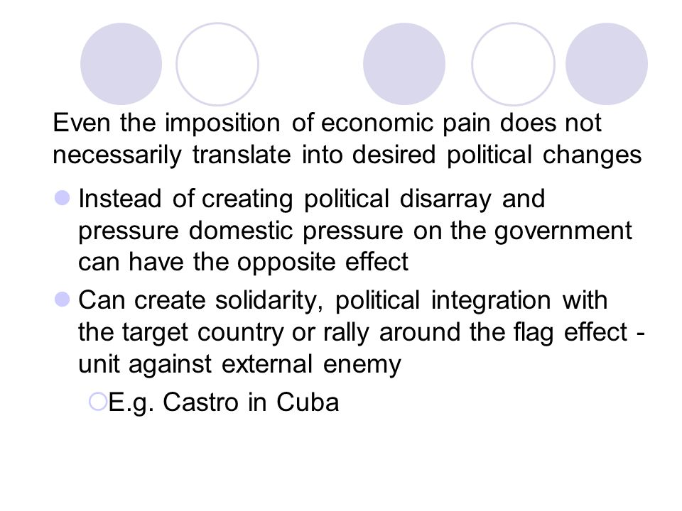 Even the imposition of economic pain does not necessarily translate into desired political changes