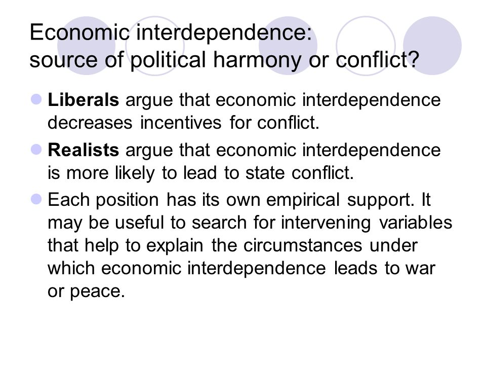 Economic interdependence: source of political harmony or conflict