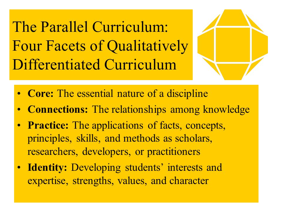 The Parallel Curriculum: Four Facets of Qualitatively Differentiated Curriculum