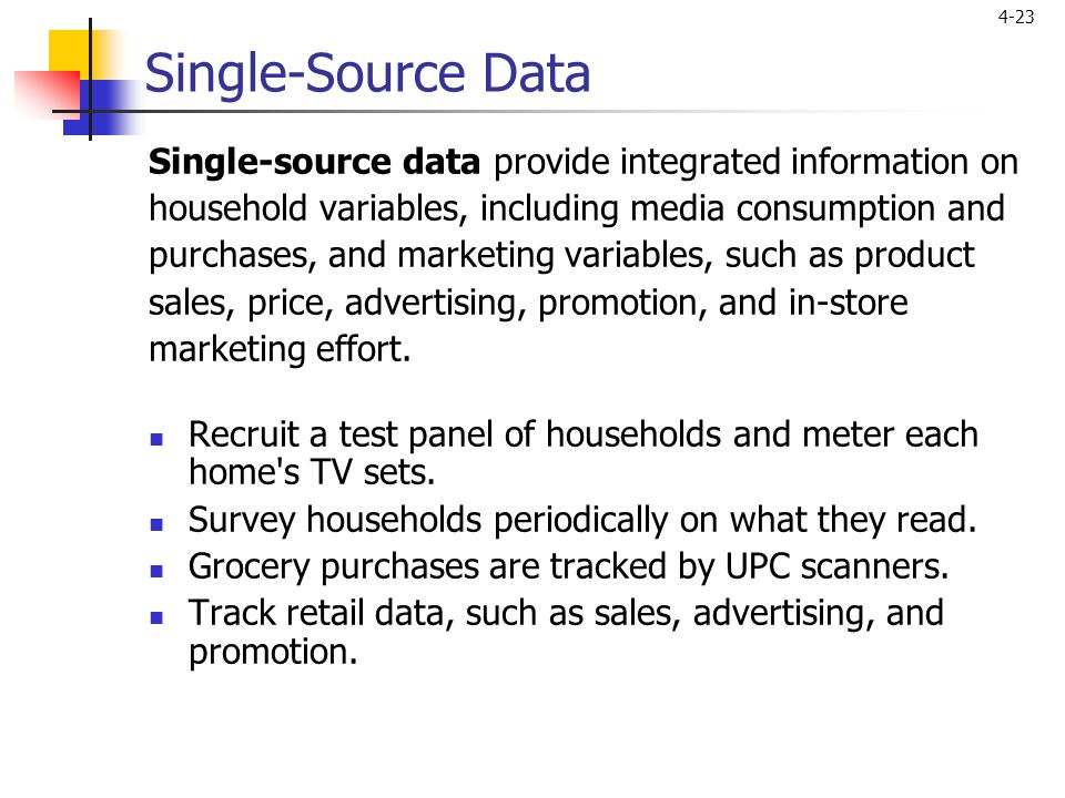 Single-Source Data Single-source data provide integrated information on. household variables, including media consumption and.