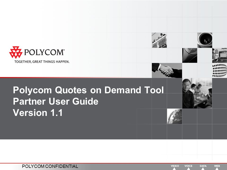 Polycom Quotes on Demand Tool Partner User Guide Version 1.1