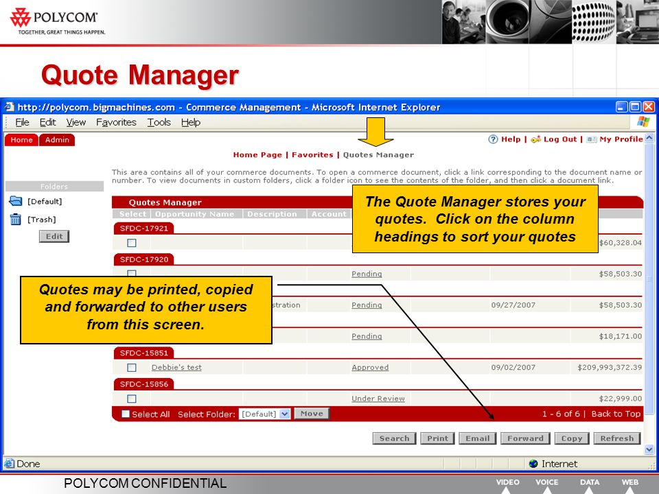 Quote Manager The Quote Manager stores your quotes. Click on the column headings to sort your quotes.