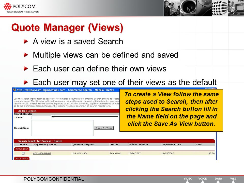 Quote Manager (Views) A view is a saved Search