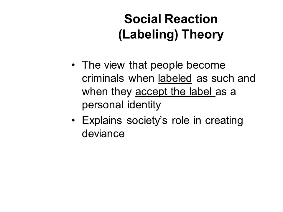 Social Reaction (Labeling) Theory