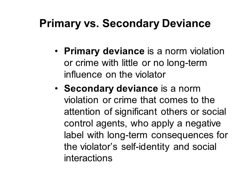 Primary vs. Secondary Deviance