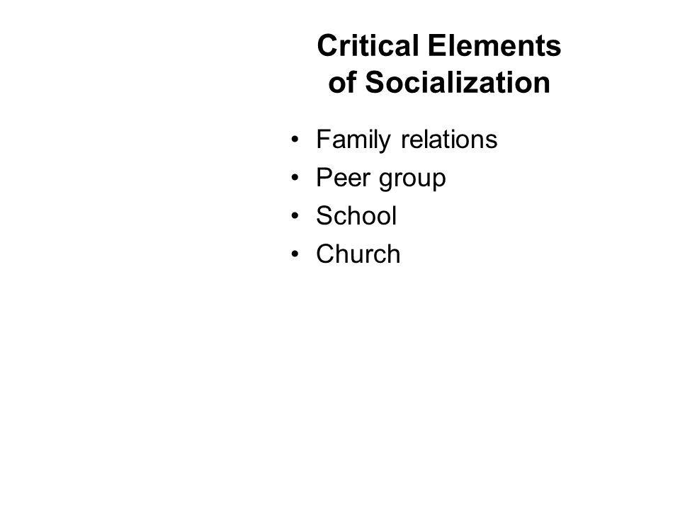 Critical Elements of Socialization