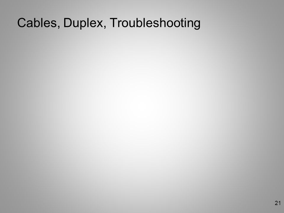 Cables, Duplex, Troubleshooting