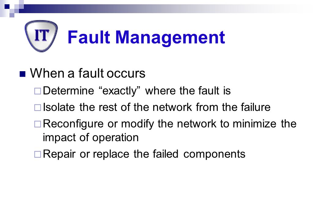 Fault Management When a fault occurs