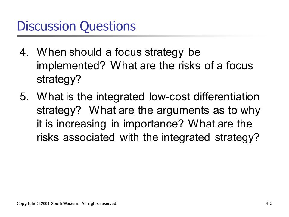 Discussion Questions When should a focus strategy be implemented What are the risks of a focus strategy
