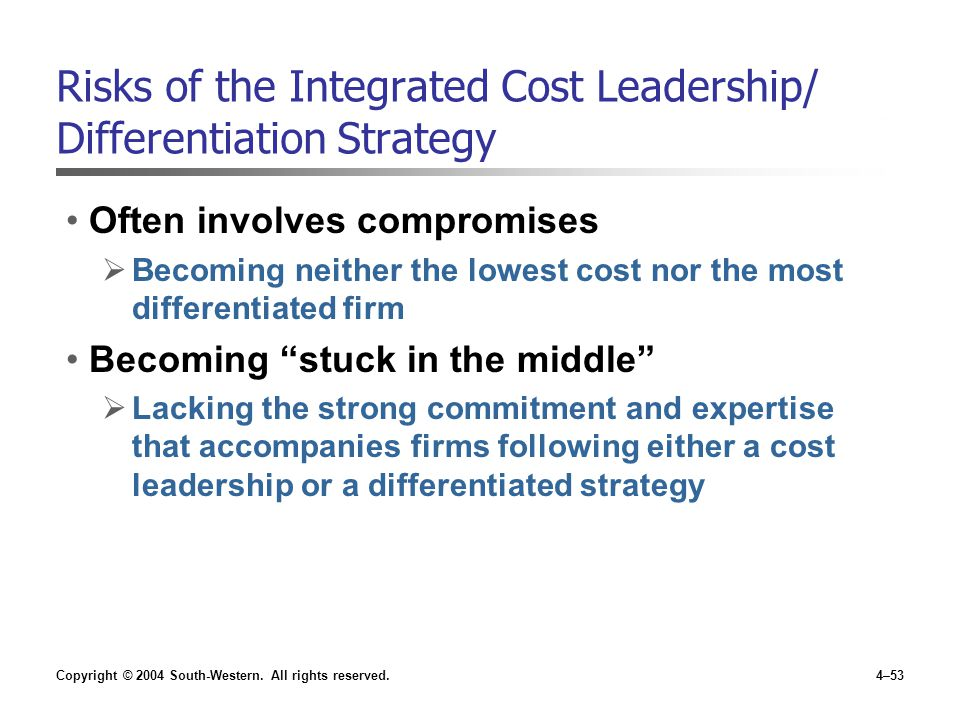 Risks of the Integrated Cost Leadership/ Differentiation Strategy
