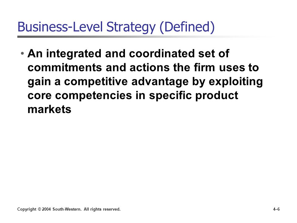 Business-Level Strategy (Defined)