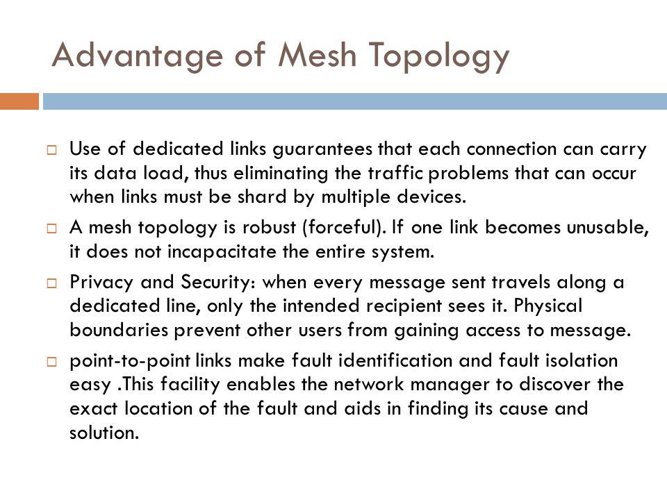 Advantage of Mesh Topology