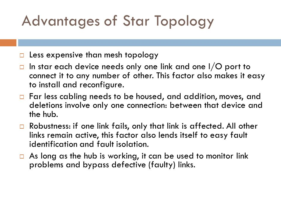 Advantages of Star Topology