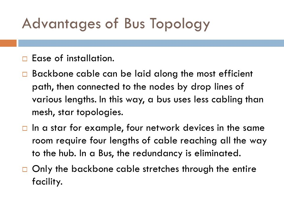 Advantages of Bus Topology