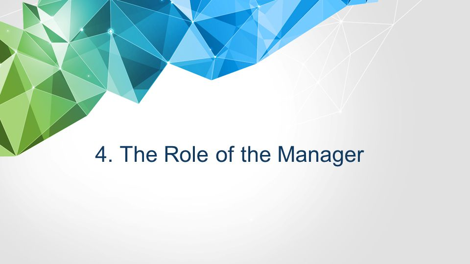 4. The Role of the Manager
