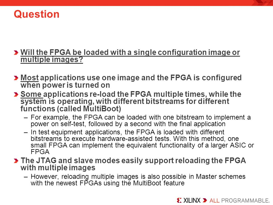 Question Will the FPGA be loaded with a single configuration image or multiple images