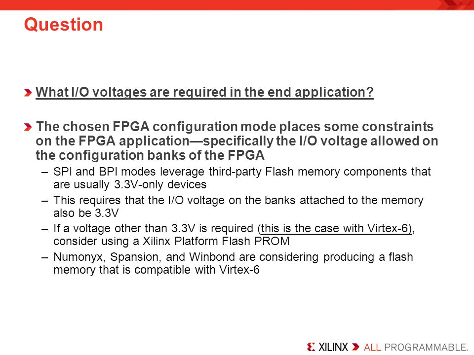Question What I/O voltages are required in the end application