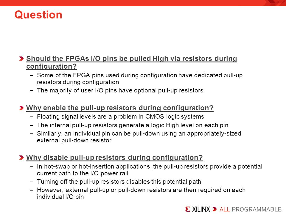 Question Should the FPGAs I/O pins be pulled High via resistors during configuration
