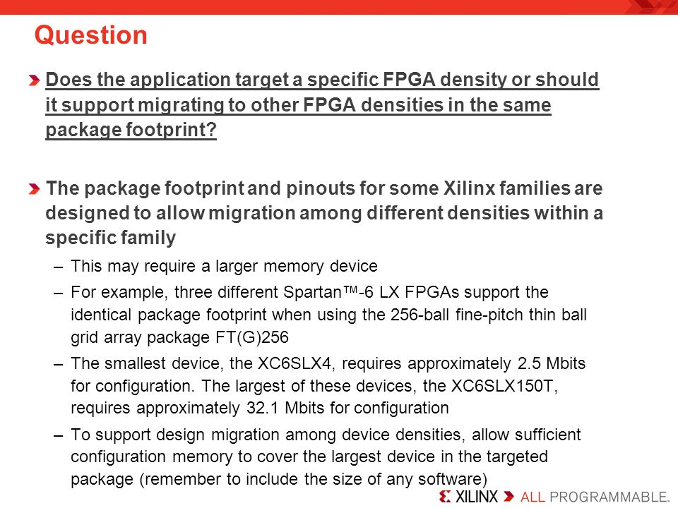 Question Does the application target a specific FPGA density or should it support migrating to other FPGA densities in the same package footprint