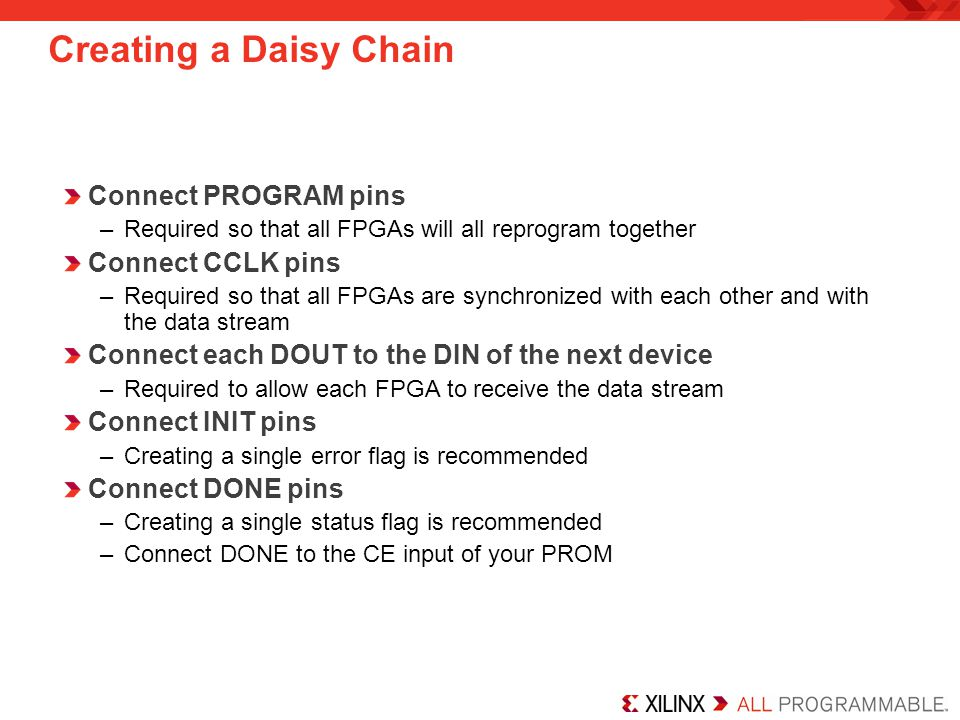 Creating a Daisy Chain Connect PROGRAM pins Connect CCLK pins