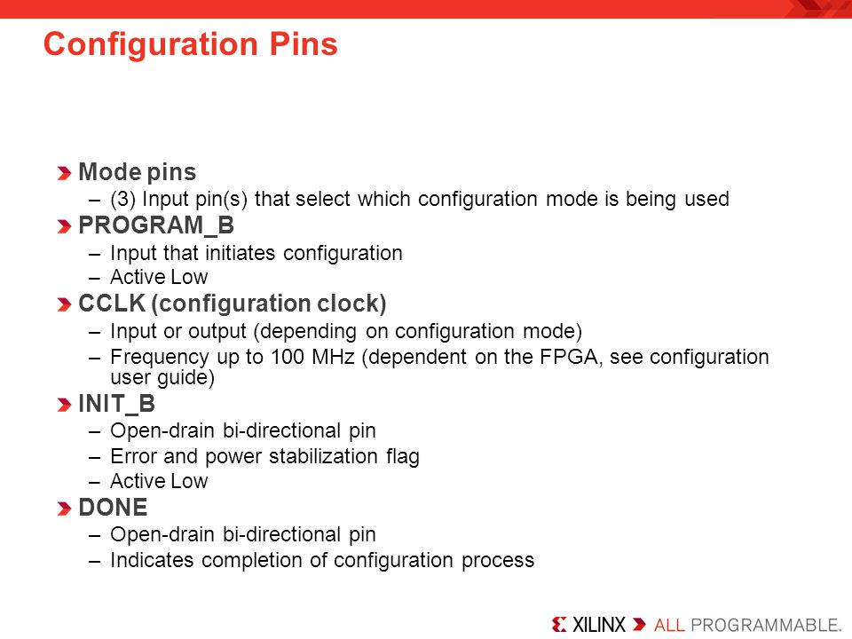 Configuration Pins Mode pins PROGRAM_B CCLK (configuration clock)